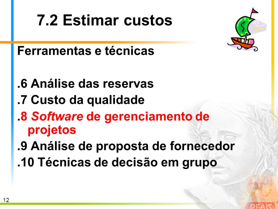 7.2 Estimar custos Ferramentas e técnicas .6 Análise das reservas