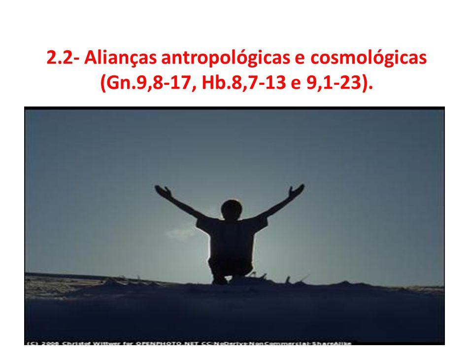 2. 2- Alianças antropológicas e cosmológicas (Gn. 9,8-17, Hb