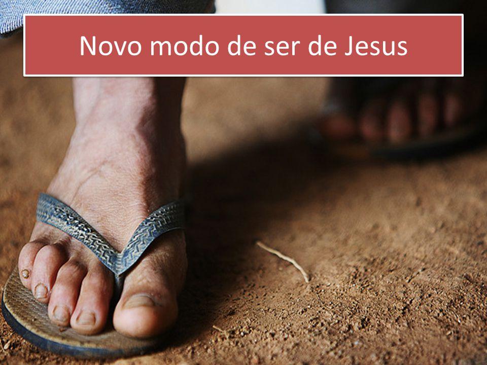 Novo modo de ser de Jesus