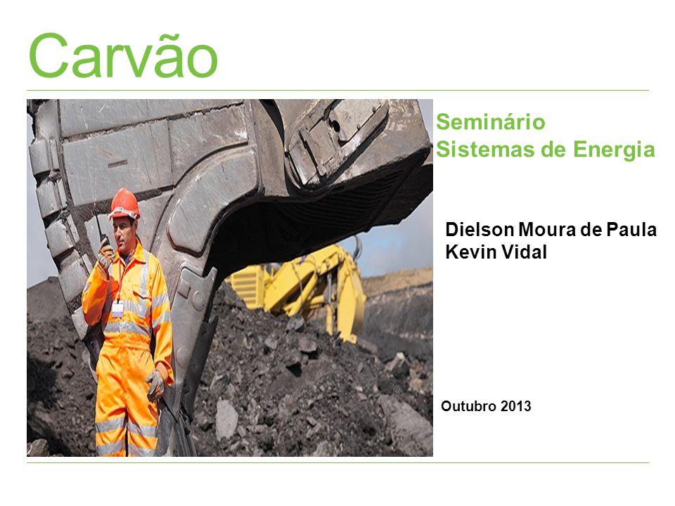 Carvão Seminário Sistemas de Energia Dielson Moura de Paula