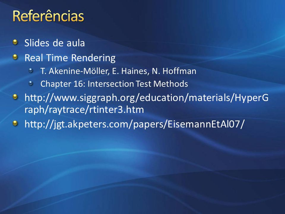Referências Slides de aula Real Time Rendering