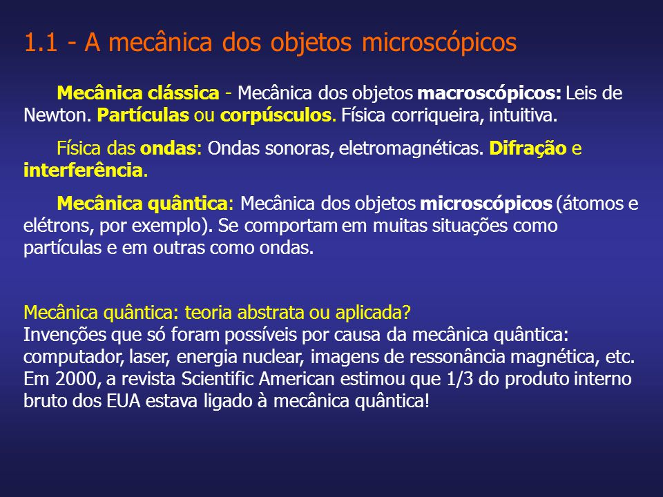1.1 - A mecânica dos objetos microscópicos