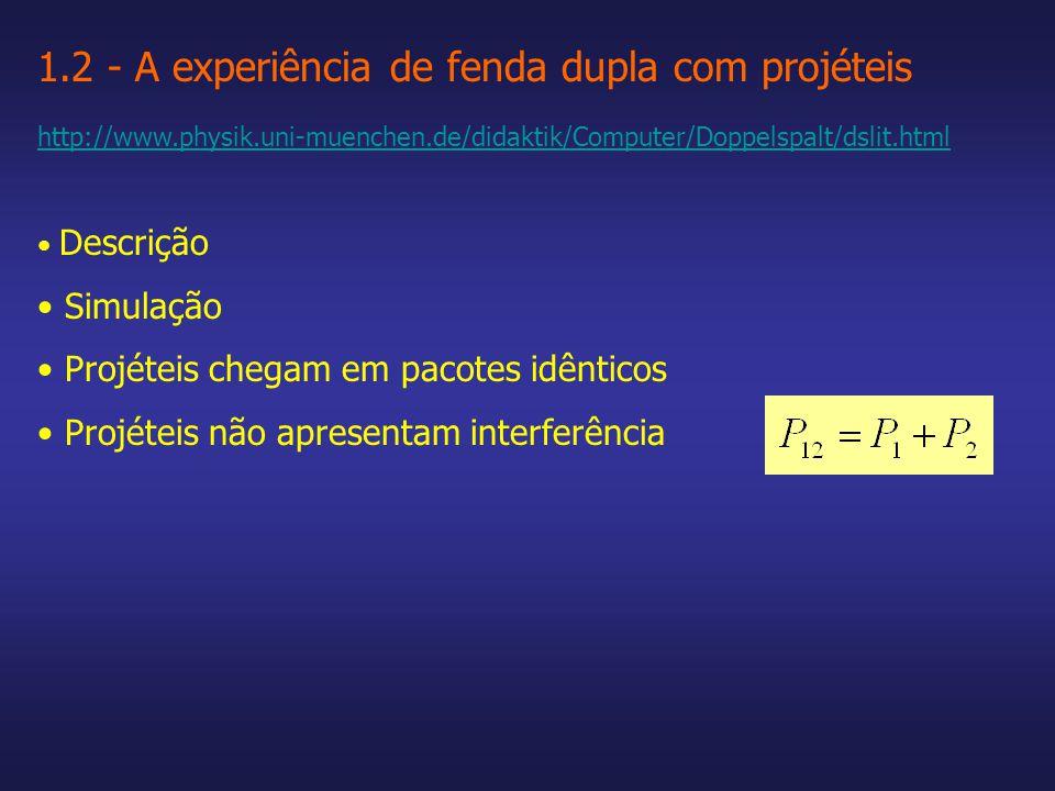 1.2 - A experiência de fenda dupla com projéteis