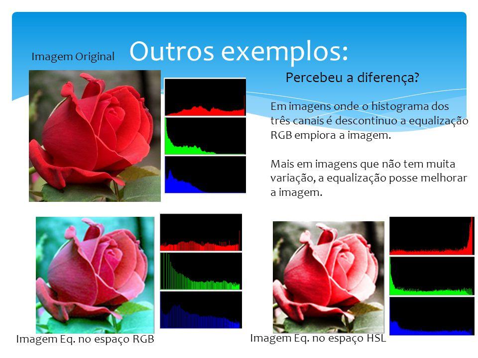 Outros exemplos: Percebeu a diferença Imagem Original