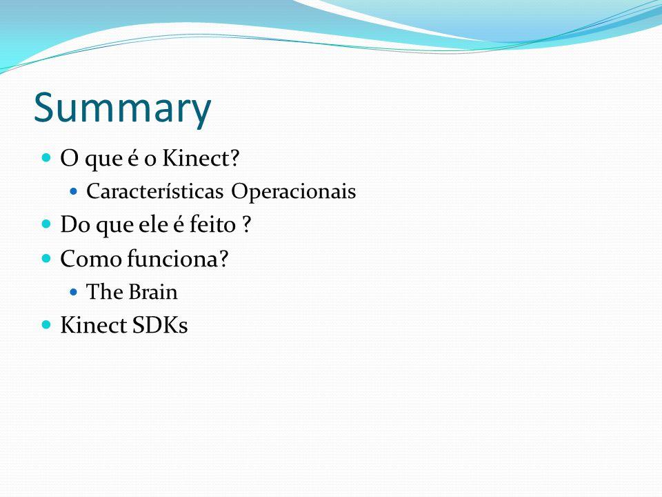 Summary O que é o Kinect Do que ele é feito Como funciona