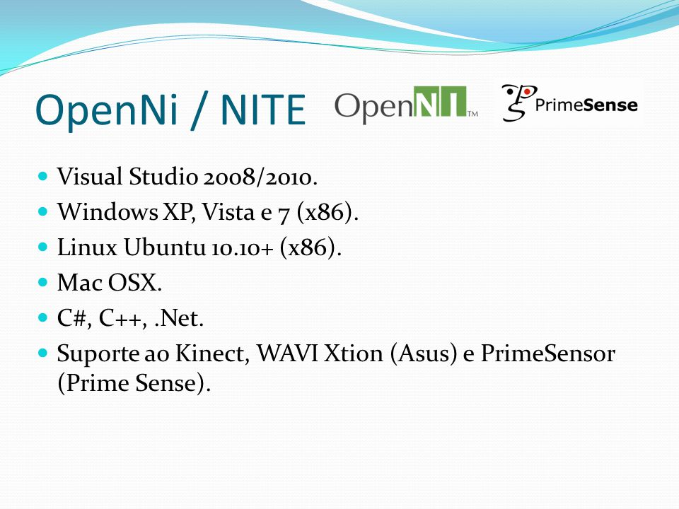 OpenNi / NITE Visual Studio 2008/2010. Windows XP, Vista e 7 (x86).