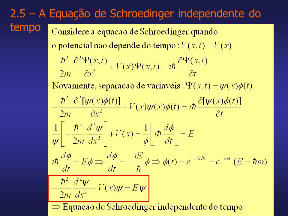 2.5 – A Equação de Schroedinger independente do tempo