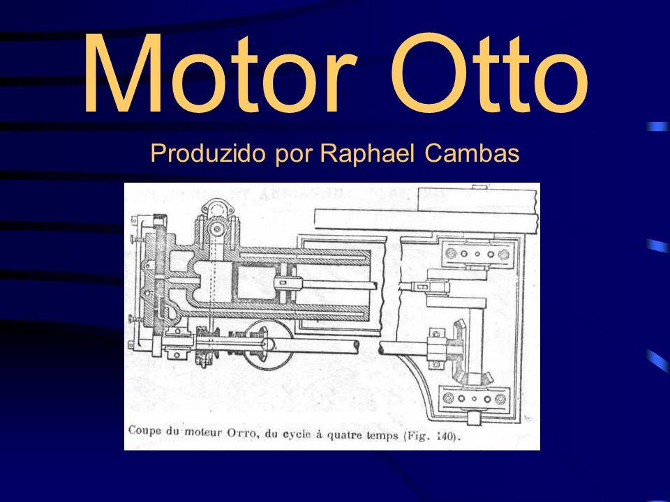 Motor Otto Produzido por Raphael Cambas