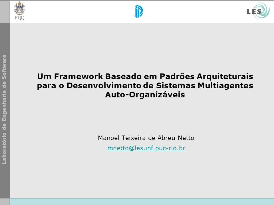 Manoel Teixeira de Abreu Netto mnetto@les.inf.puc-rio.br