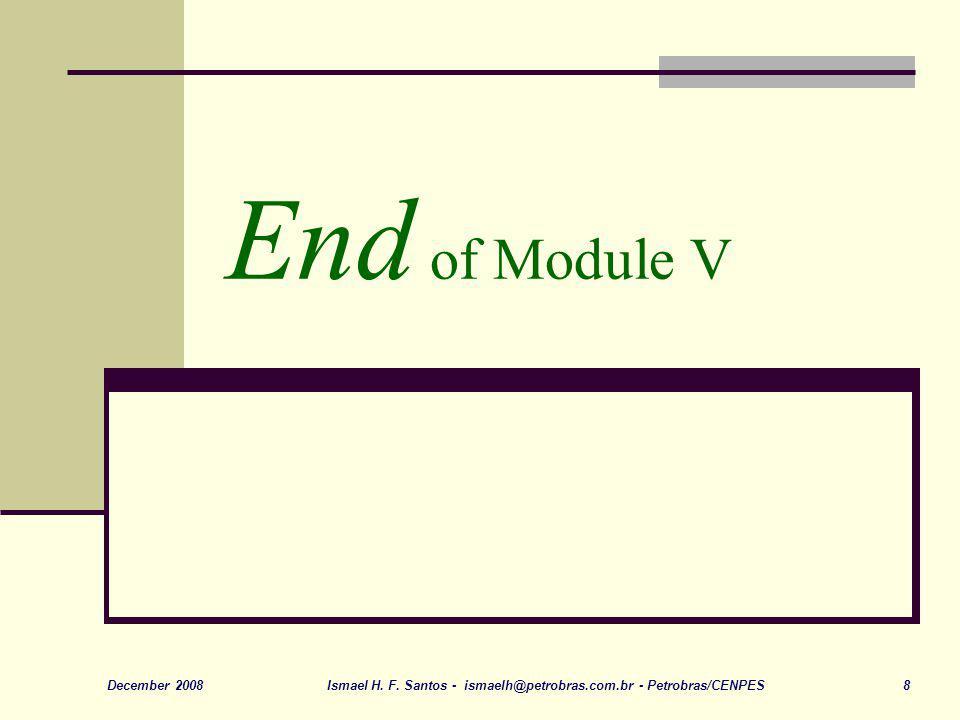 End of Module V December 2008