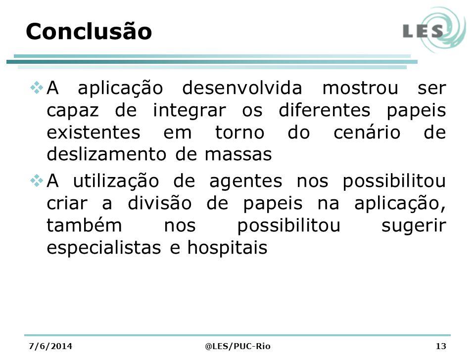 Conclusão A aplicação desenvolvida mostrou ser capaz de integrar os diferentes papeis existentes em torno do cenário de deslizamento de massas.