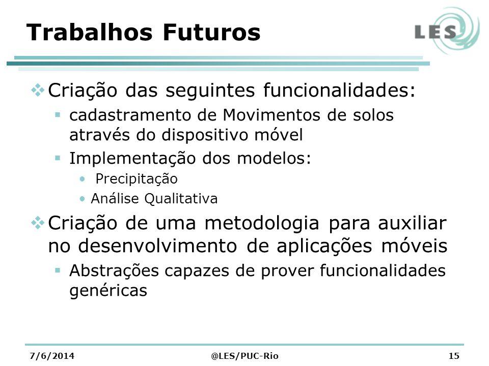 Trabalhos Futuros Criação das seguintes funcionalidades: