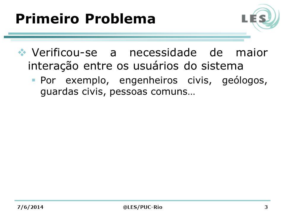 Primeiro Problema Verificou-se a necessidade de maior interação entre os usuários do sistema.