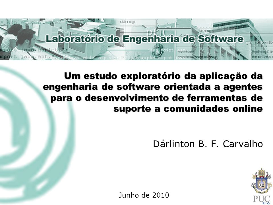 Um estudo exploratório da aplicação da engenharia de software orientada a agentes para o desenvolvimento de ferramentas de suporte a comunidades online