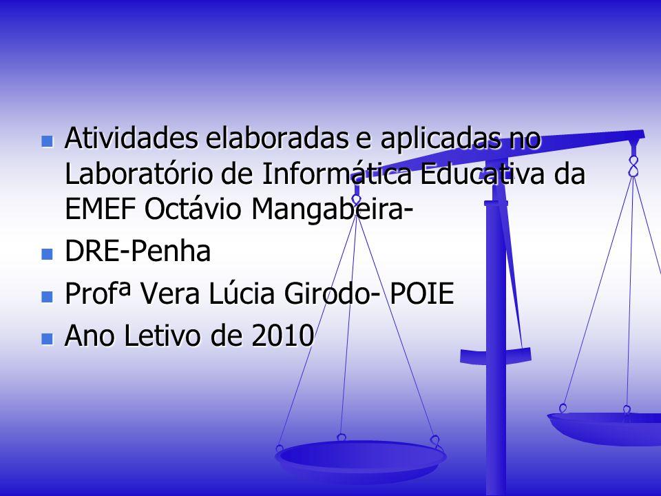 Atividades elaboradas e aplicadas no Laboratório de Informática Educativa da EMEF Octávio Mangabeira-