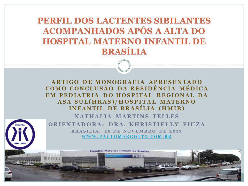 PERFIL DOS LACTENTES SIBILANTES ACOMPANHADOS APÓS A ALTA DO HOSPITAL MATERNO INFANTIL DE BRASÍLIA