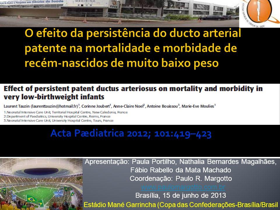 Acta Pædiatrica 2012; 101:419–423 Apresentação: Paula Portilho, Nathalia Bernardes Magalhães, Fábio Rabello da Mata Machado.