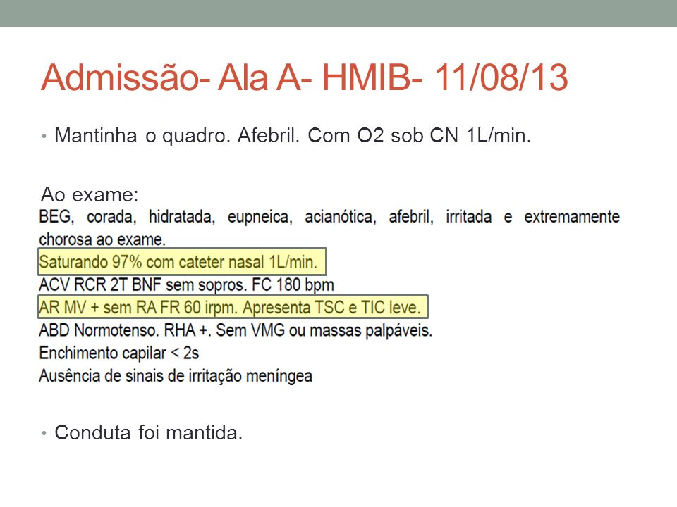 Admissão- Ala A- HMIB- 11/08/13