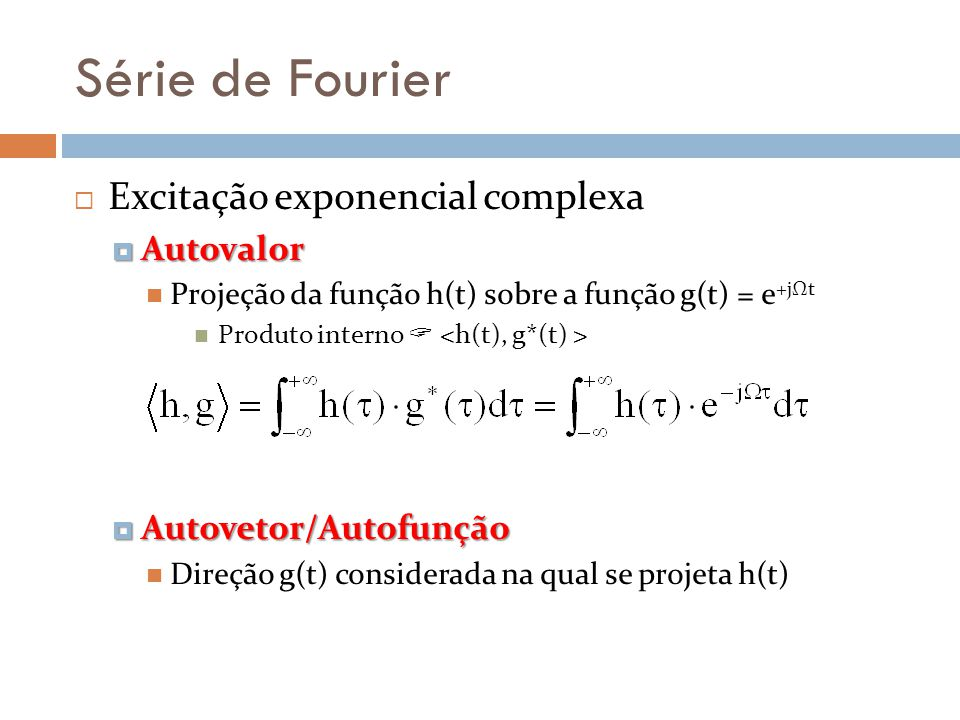 Série de Fourier Excitação exponencial complexa Autovalor