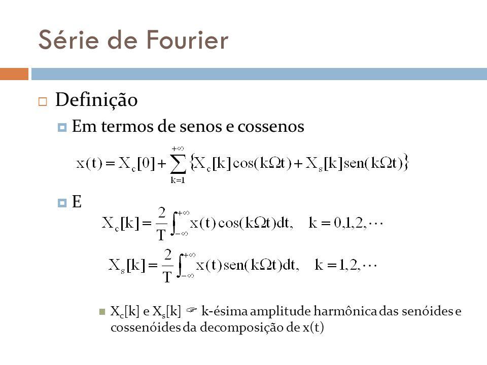 Série de Fourier Definição Em termos de senos e cossenos E