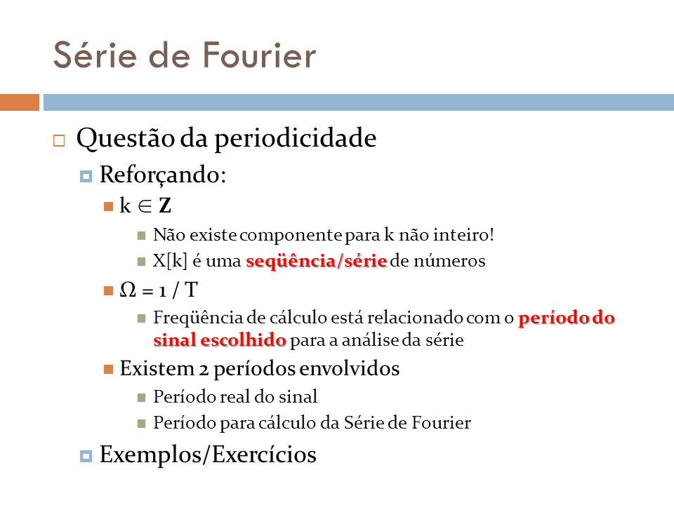 Série de Fourier Questão da periodicidade Reforçando: