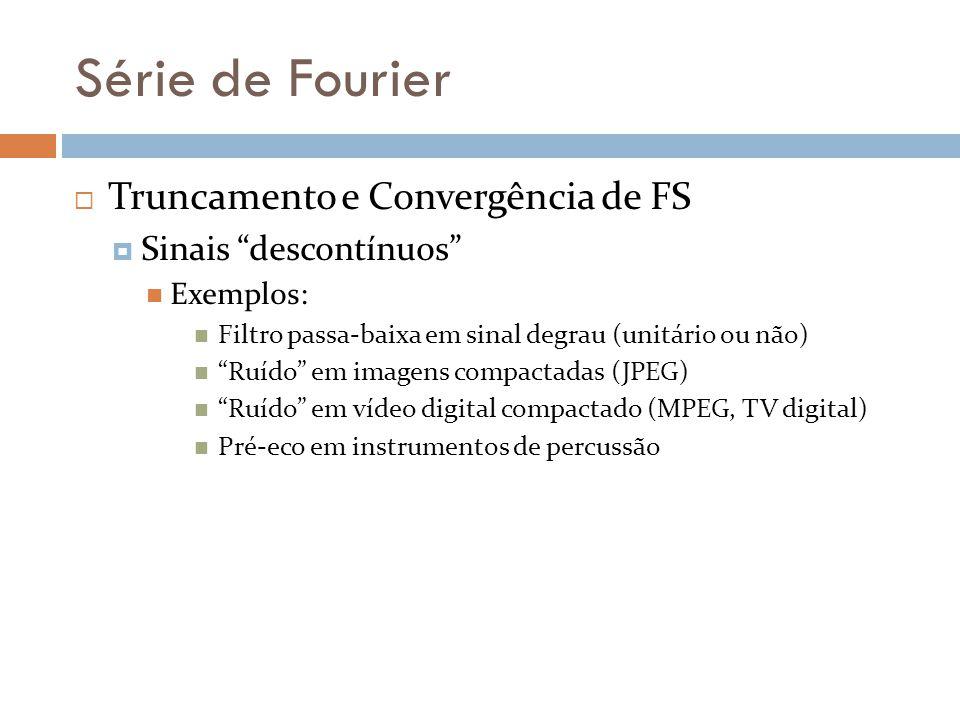 Série de Fourier Truncamento e Convergência de FS