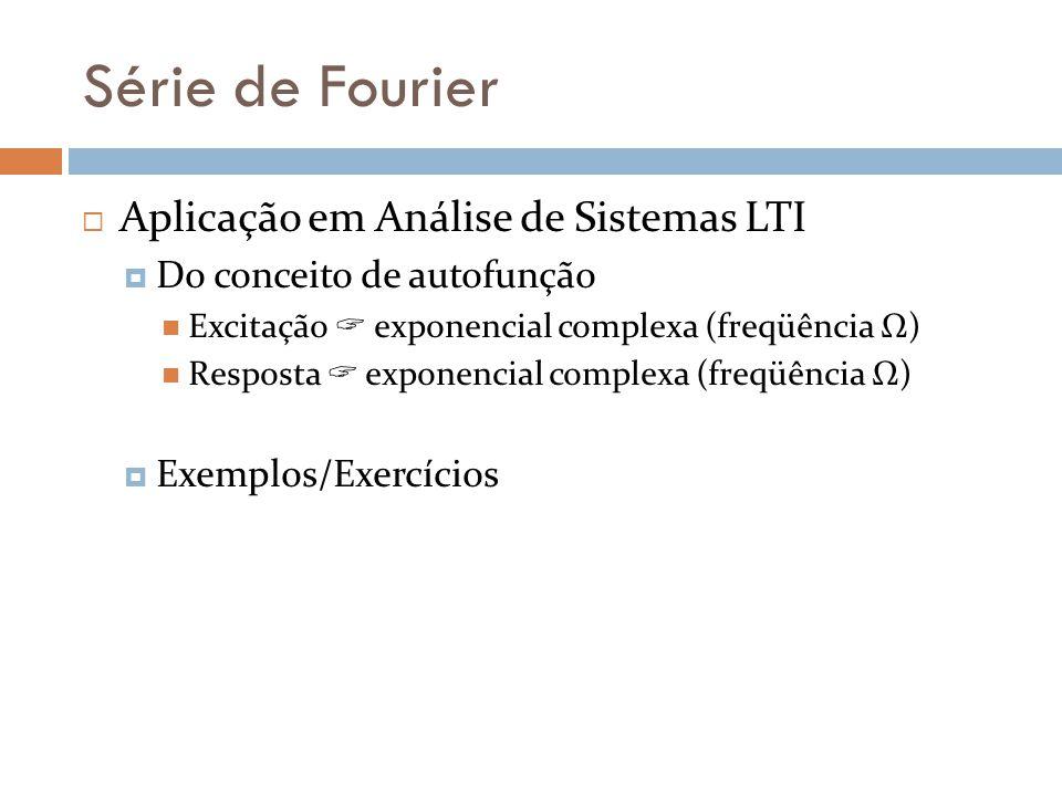 Série de Fourier Aplicação em Análise de Sistemas LTI