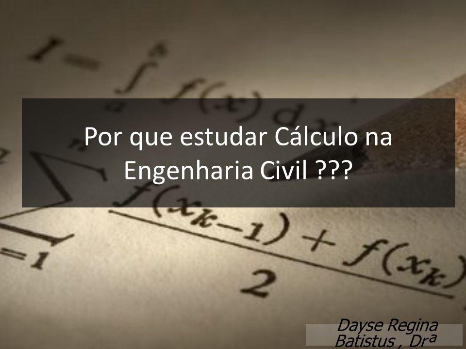 Por que estudar Cálculo na Engenharia Civil