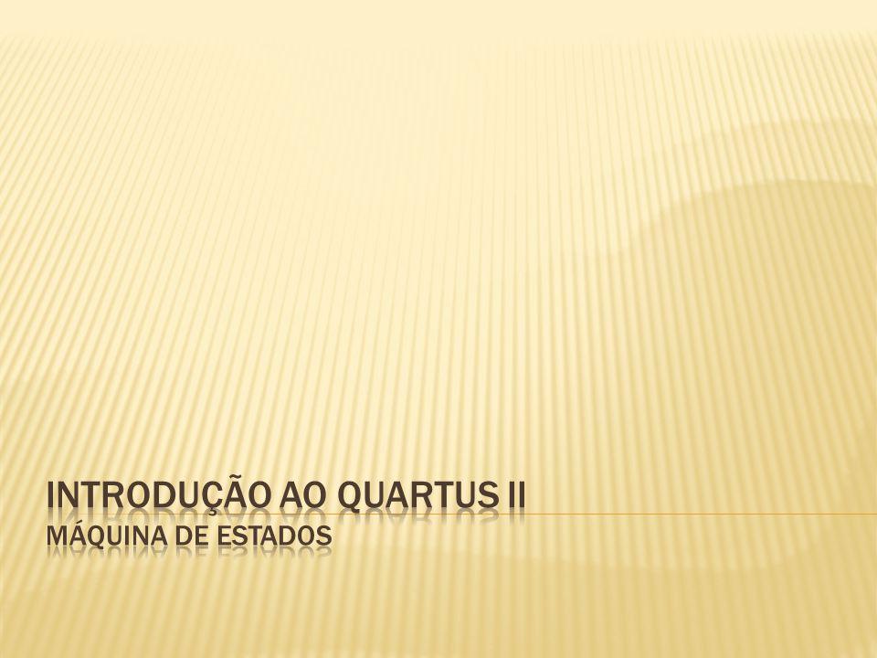 Introdução ao quartus II máquina de estados