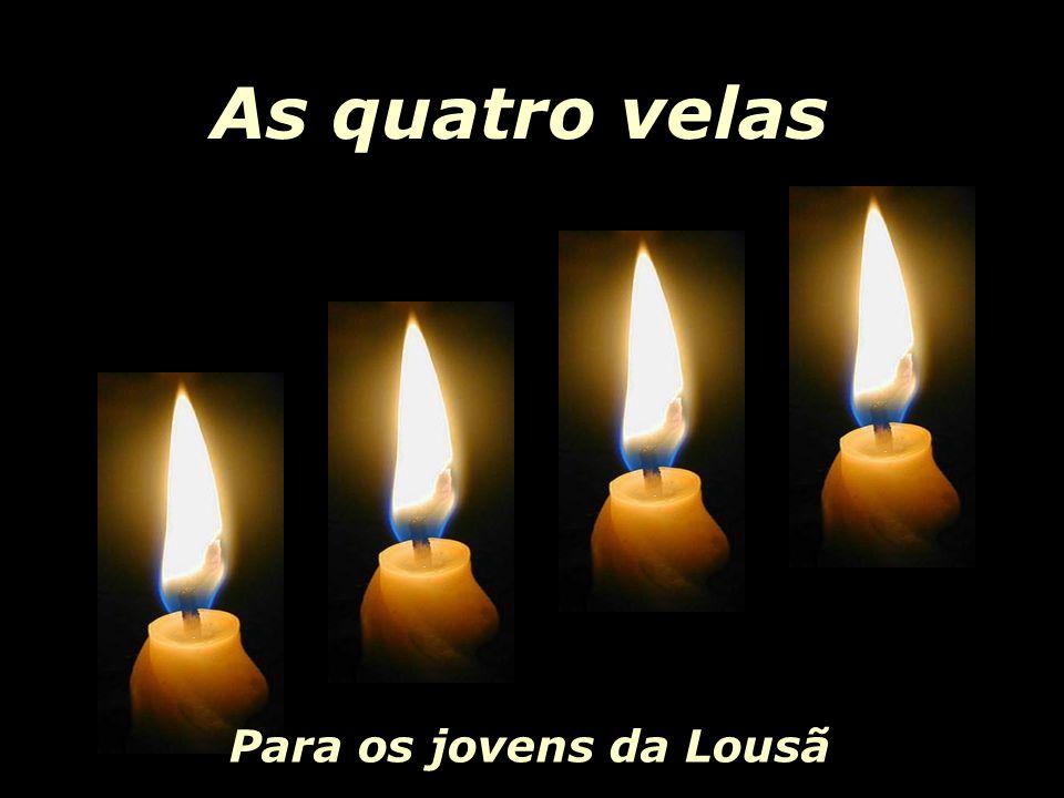 As quatro velas Para os jovens da Lousã