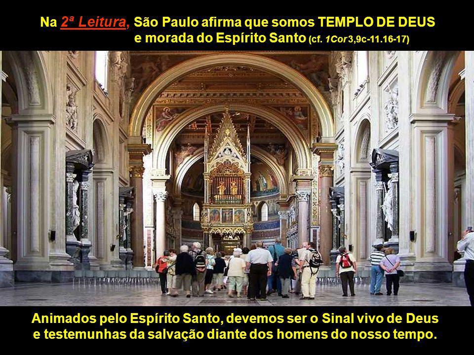 Na 2ª Leitura, São Paulo afirma que somos TEMPLO DE DEUS