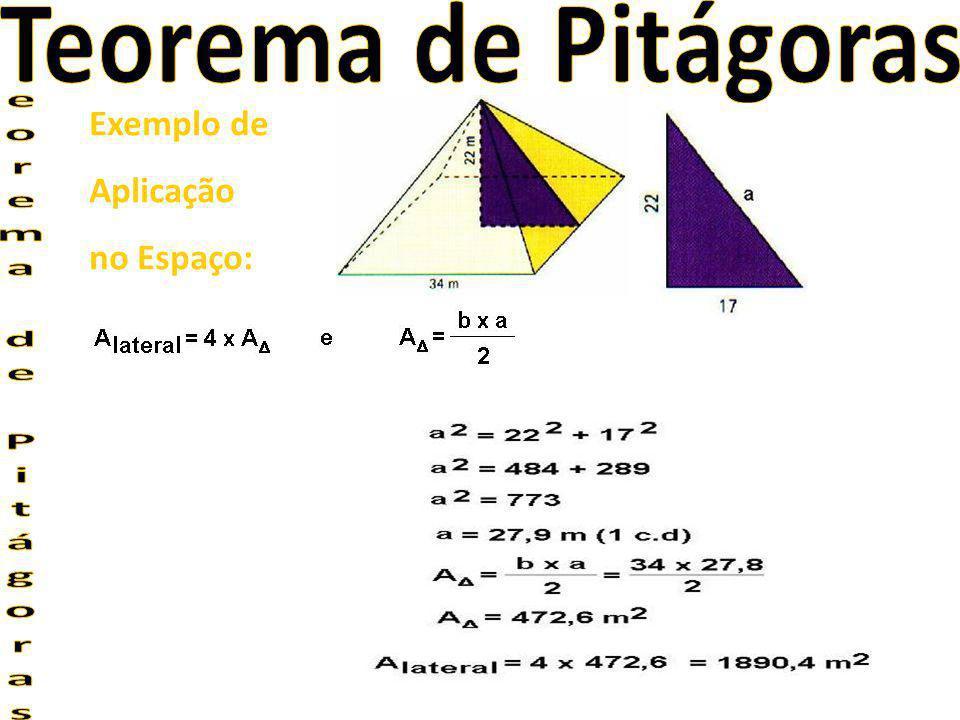 Teorema de Pitágoras Exemplo de Aplicação no Espaço: eorema de Pitágoras