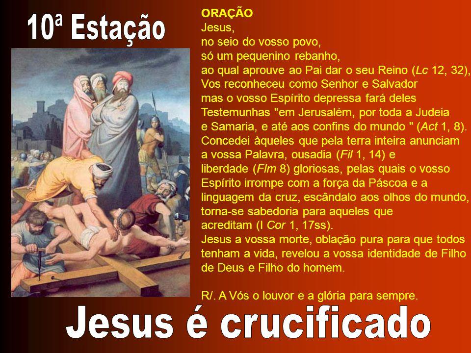 10ª Estação Jesus é crucificado ORAÇÃO