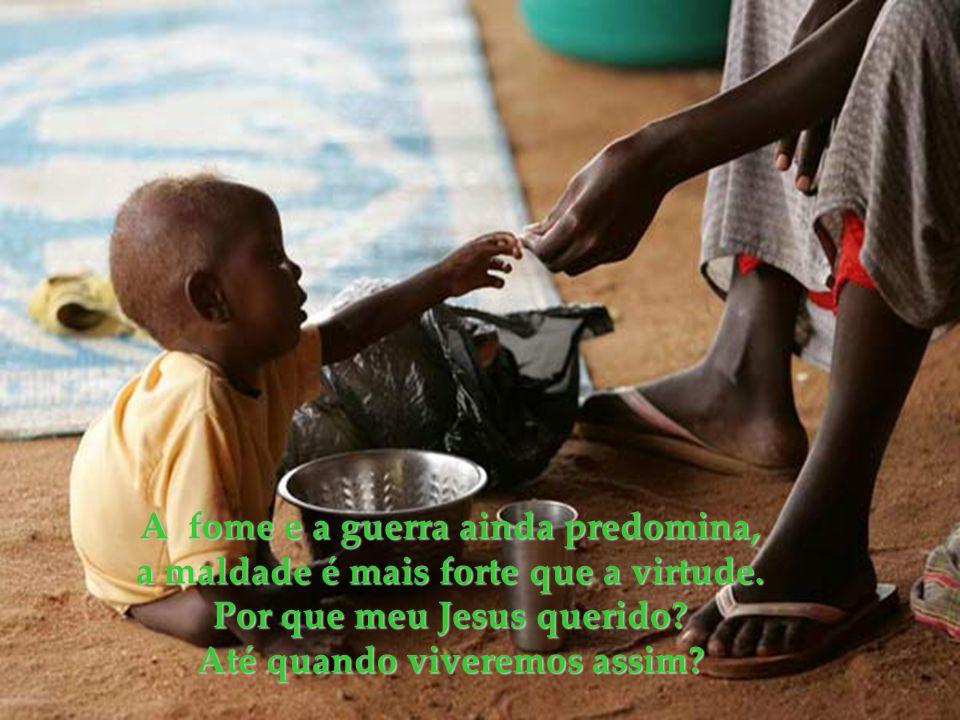 A fome e a guerra ainda predomina,