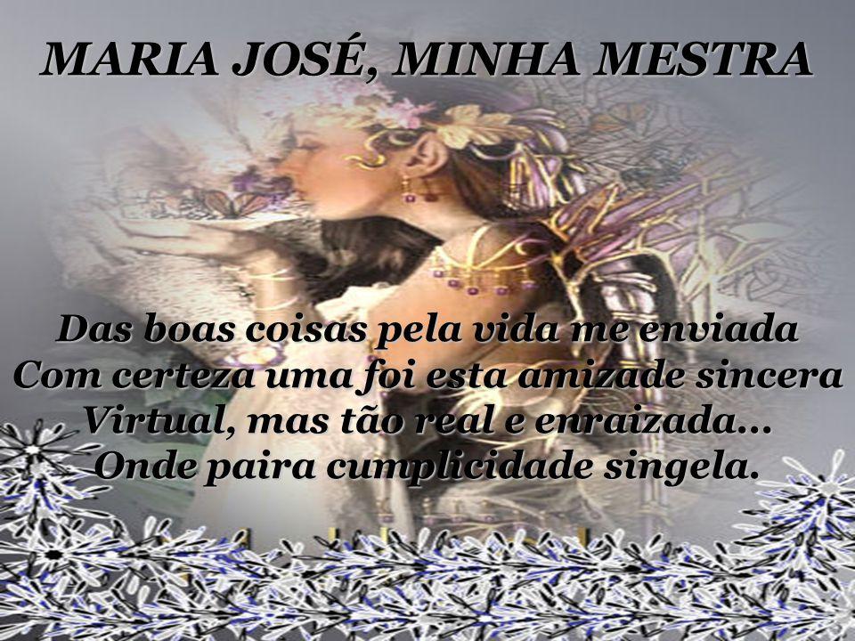MARIA JOSÉ, MINHA MESTRA