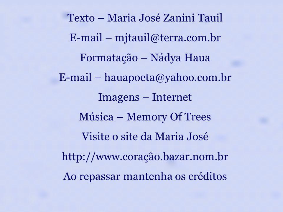 Texto – Maria José Zanini Tauil E-mail – mjtauil@terra.com.br