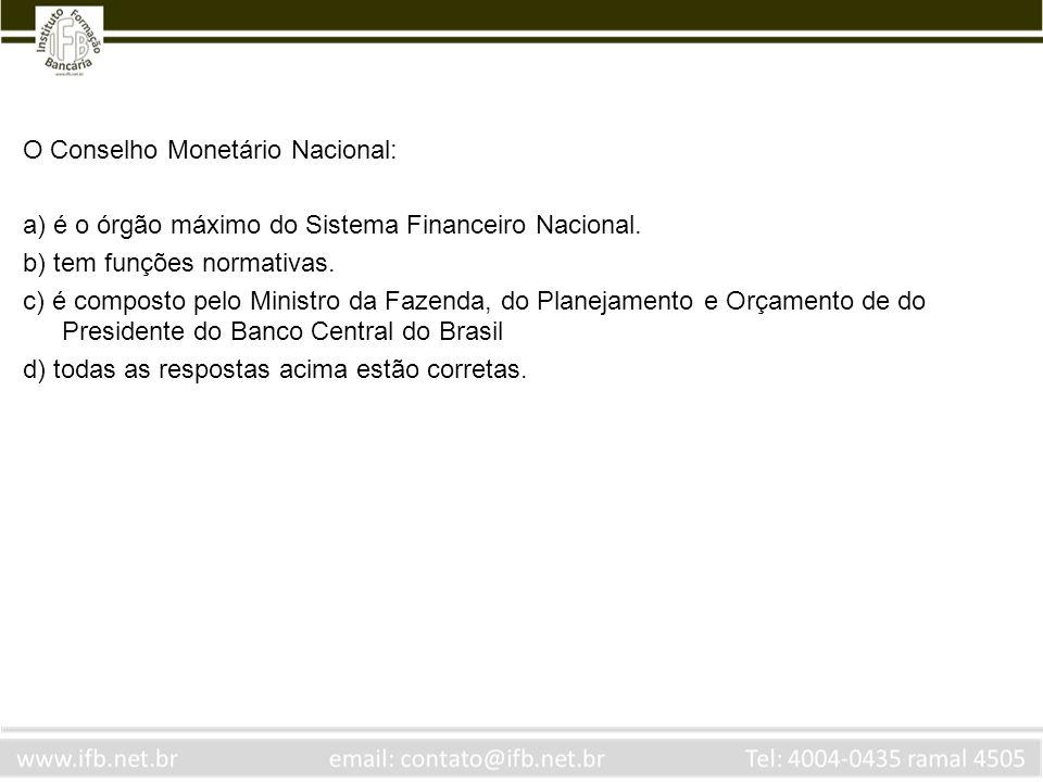 O Conselho Monetário Nacional: