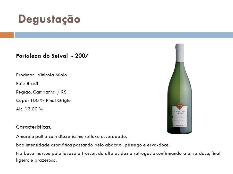 Degustação Fortaleza do Seival - 2007 Produtor: Vinícola Miolo