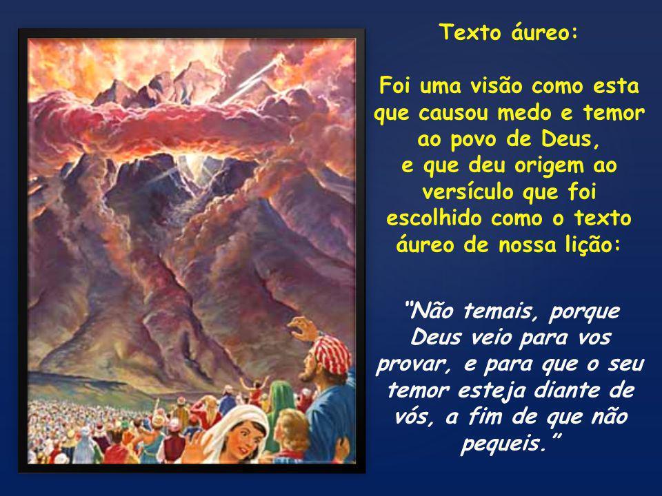 Foi uma visão como esta que causou medo e temor ao povo de Deus,