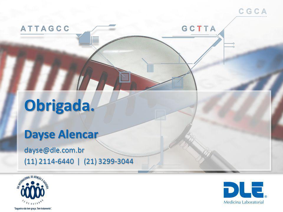 Obrigada. Dayse Alencar dayse@dle.com.br