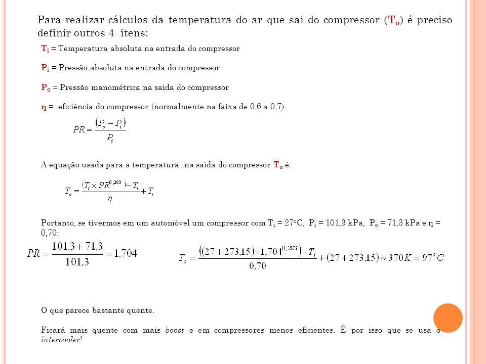 Para realizar cálculos da temperatura do ar que sai do compressor (To) é preciso definir outros 4 itens: