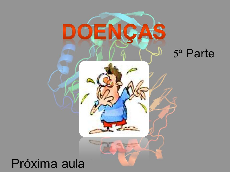 Doenças 5ª Parte Próxima aula