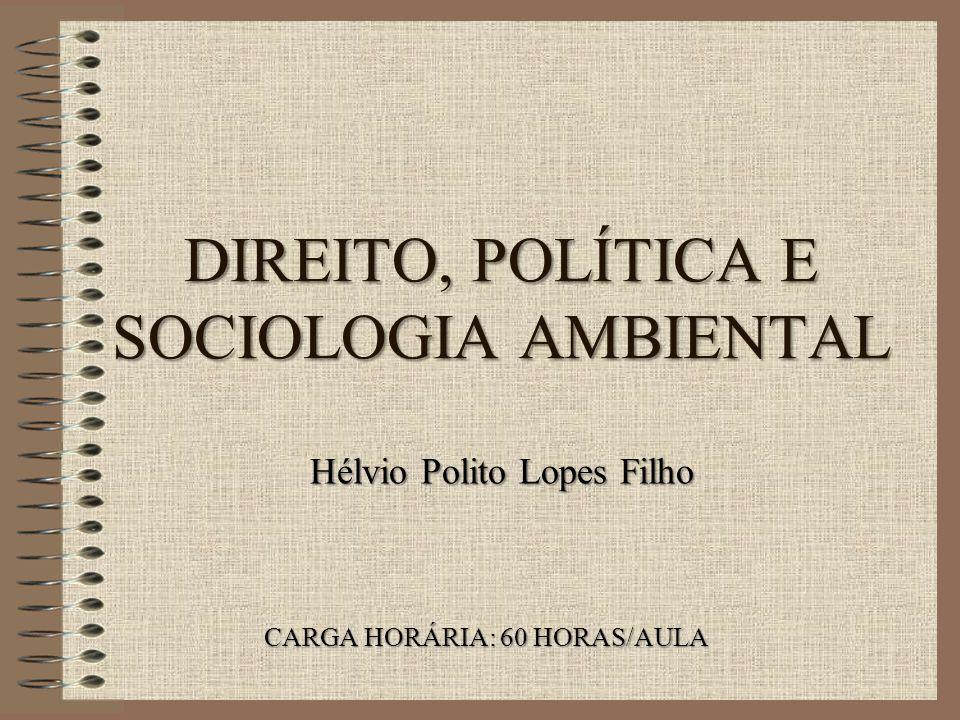 DIREITO, POLÍTICA E SOCIOLOGIA AMBIENTAL
