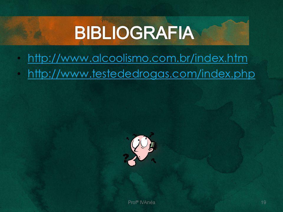 BIBLIOGRAFIA http://www.alcoolismo.com.br/index.htm