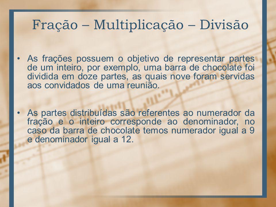 Fração – Multiplicação – Divisão
