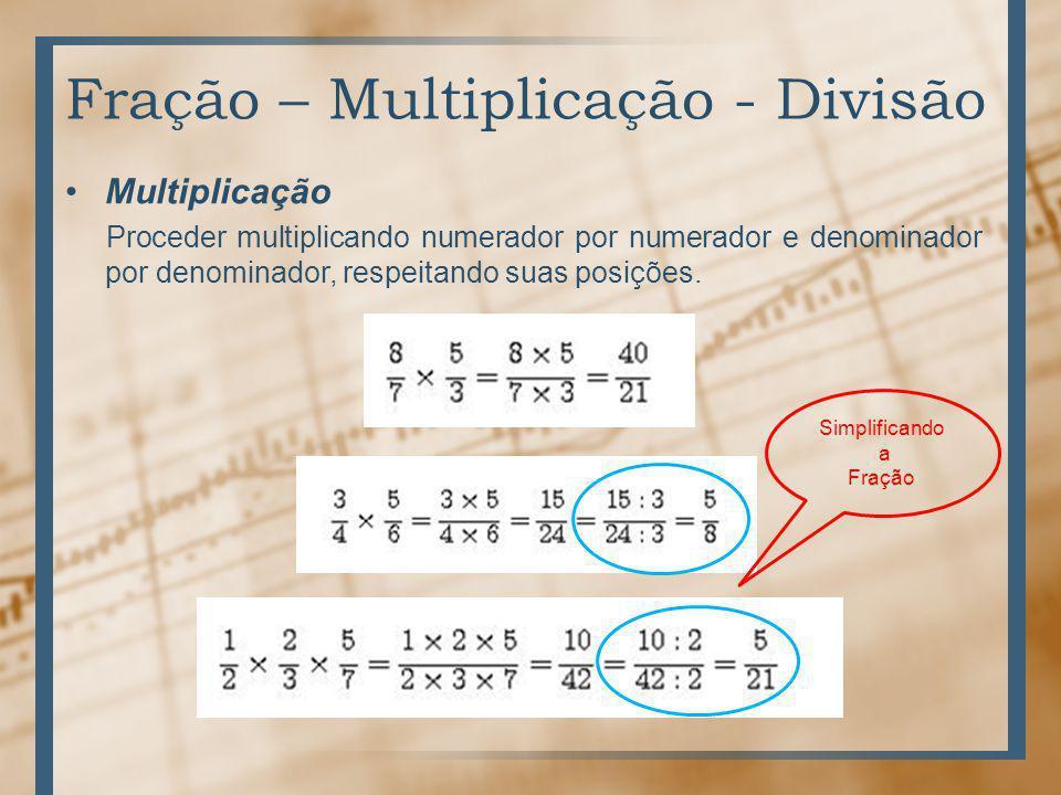 Fração – Multiplicação - Divisão