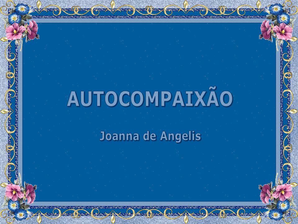 AUTOCOMPAIXÃO Joanna de Angelis