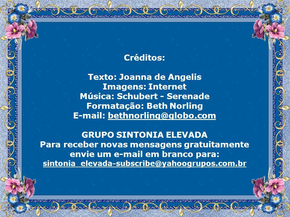 Texto: Joanna de Angelis Imagens: Internet Música: Schubert - Serenade