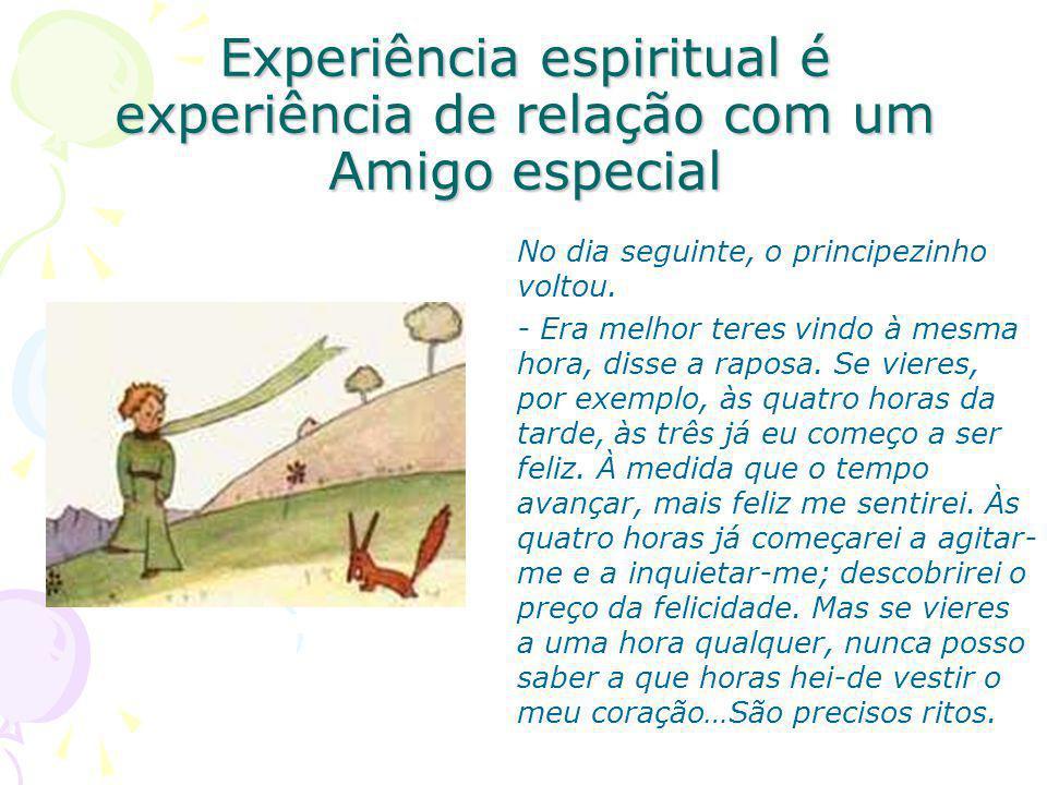 Experiência espiritual é experiência de relação com um Amigo especial