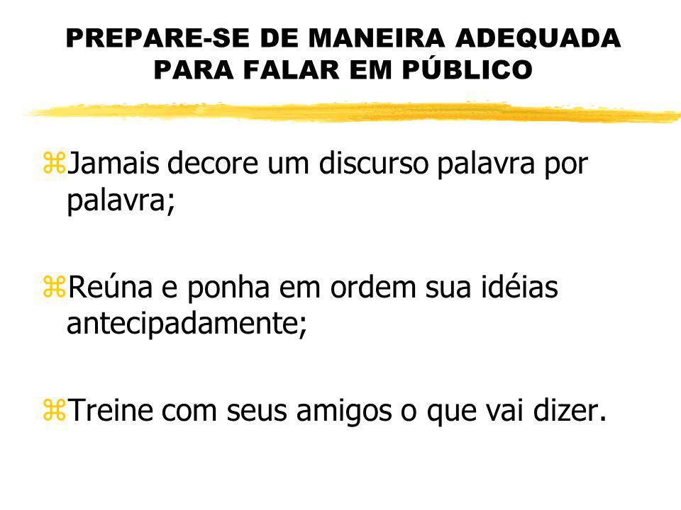 PREPARE-SE DE MANEIRA ADEQUADA PARA FALAR EM PÚBLICO
